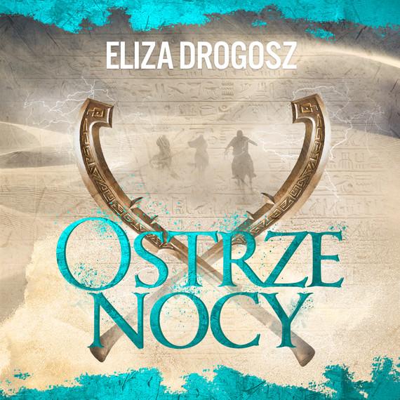 okładka Ostrze nocyaudiobook | MP3 | Eliza Drogosz