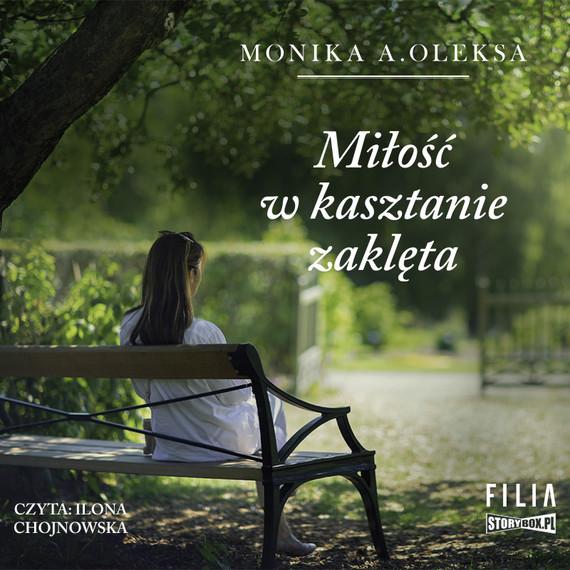 okładka Miłość w kasztanie zaklętaaudiobook | MP3 | Monika A. Oleksa