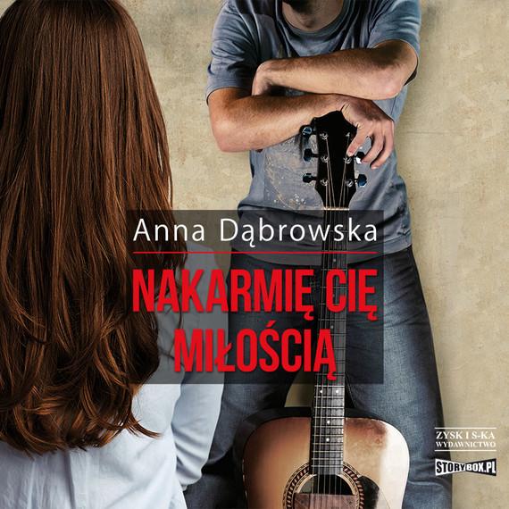 okładka Nakarmię cię miłością, Audiobook | Anna Dąbrowska