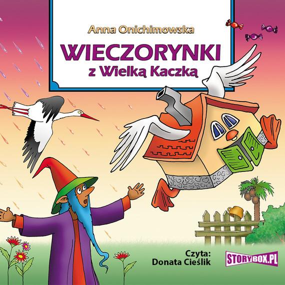 okładka Wieczorynki z Wielką Kaczką, Audiobook | Anna Onichimowska