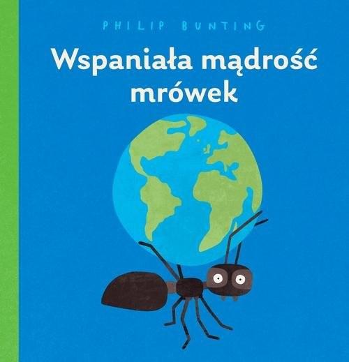 okładka Wspaniała mądrość mrówek, Książka | Bunting Philip