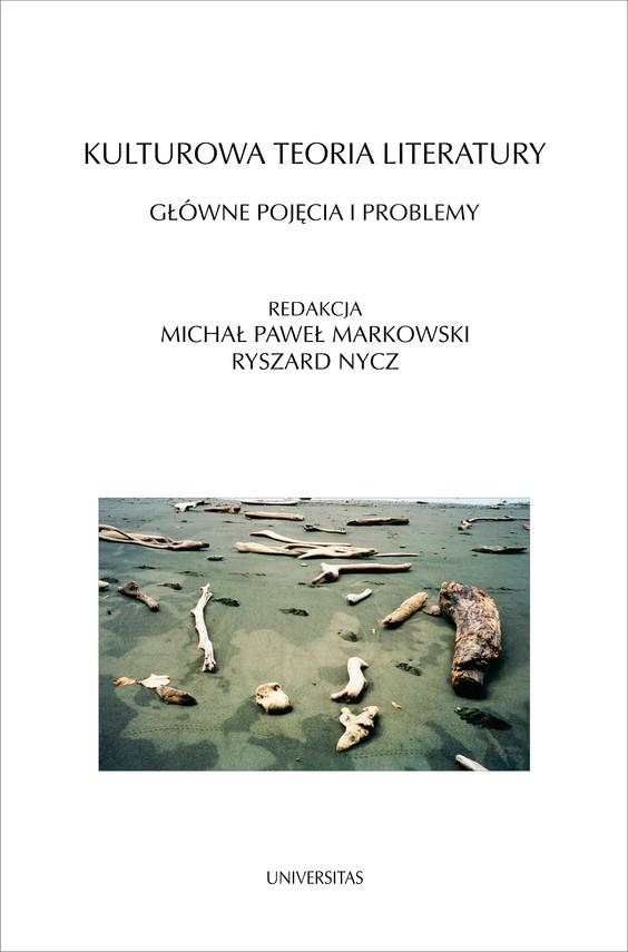 okładka Kulturowa teoria literatury. Główne pojęcia i problemy, Ebook | Michał Paweł  Markowski, Ryszard  Nycz