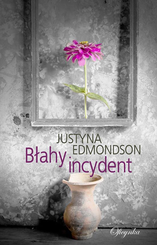 okładka Blahy incydent, Ebook | Edmondson Justyna