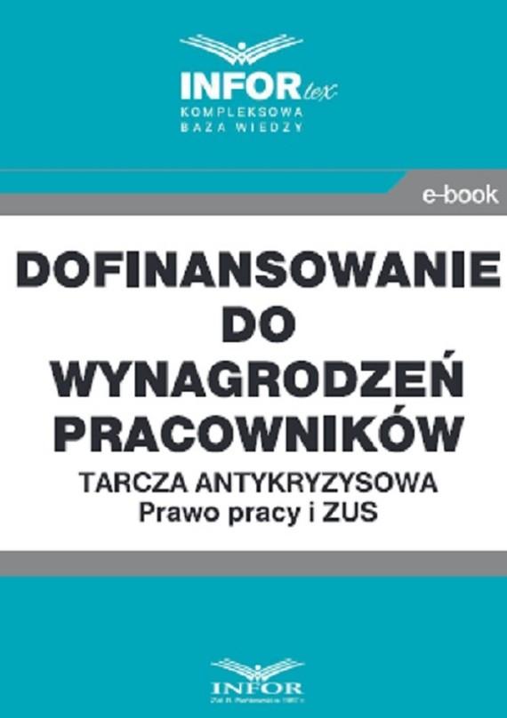 okładka Dofinansowanie do wynagrodzeń pracowników.Tarcza antykryzysowa.Prawo Pracy i ZUS, Ebook | Praca Zbiorowa