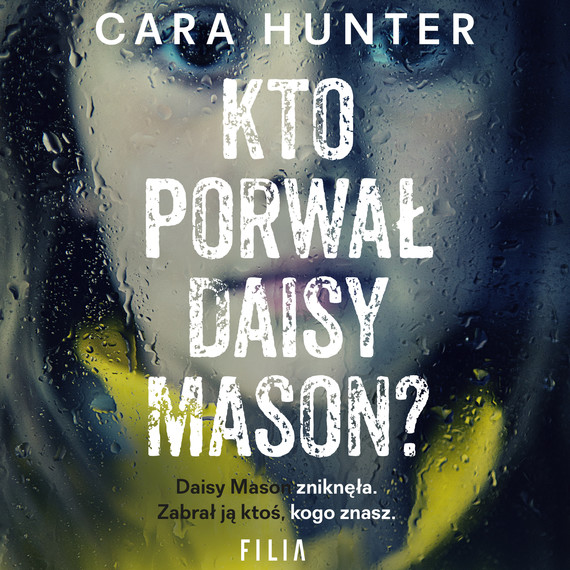 okładka Kto porwał Daisy Mason?, Audiobook | Cara Hunter