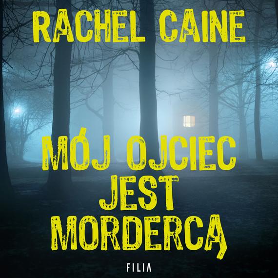 okładka Mój ojciec jest mordercą, Audiobook | Rachel Caine
