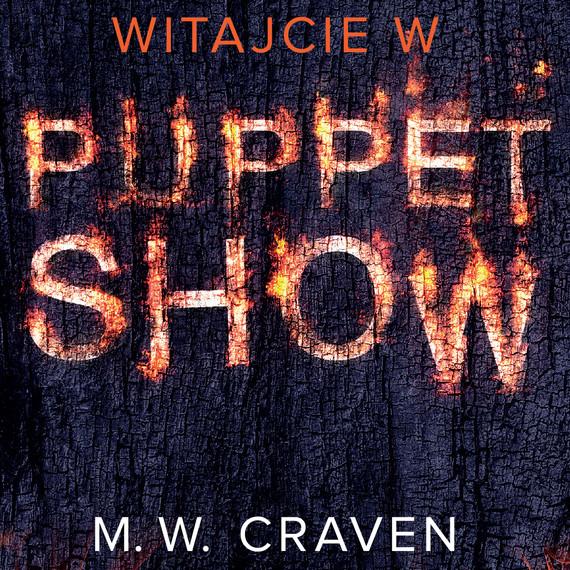 okładka Witajcie w Puppet Show, Audiobook | M.W. Craven