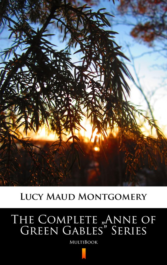 """okładka The Complete """"Anne of Green Gables"""" Series, Ebook 