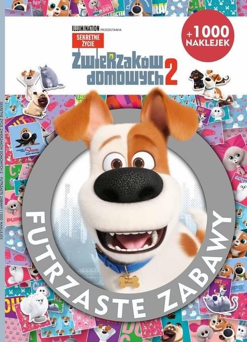 okładka Sekretne życie zwierzaków domowych 2 Futrzaste zabawy, Książka |