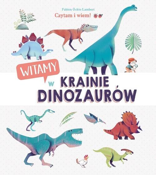 okładka Czytam i wiem! Witamy w krainie dinozaurów, Książka   Fabien Ockto Lambert