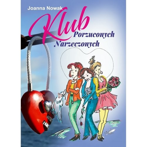 okładka Klub Porzuconych Narzeczonych, Książka   Nowak Joanna