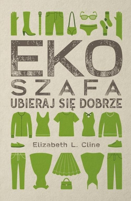 okładka Ekoszafa Ubieraj się dobrze, Książka | Cline Elizabeth