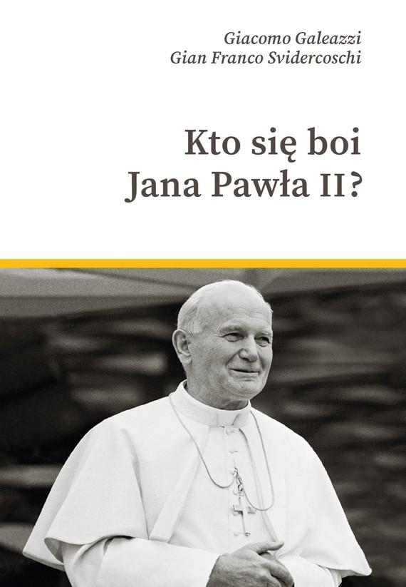 okładka Kto się boi Jana Pawła II?ebook   epub, mobi   Gian Franco Svidercoschi, Giacomo Galeazzi