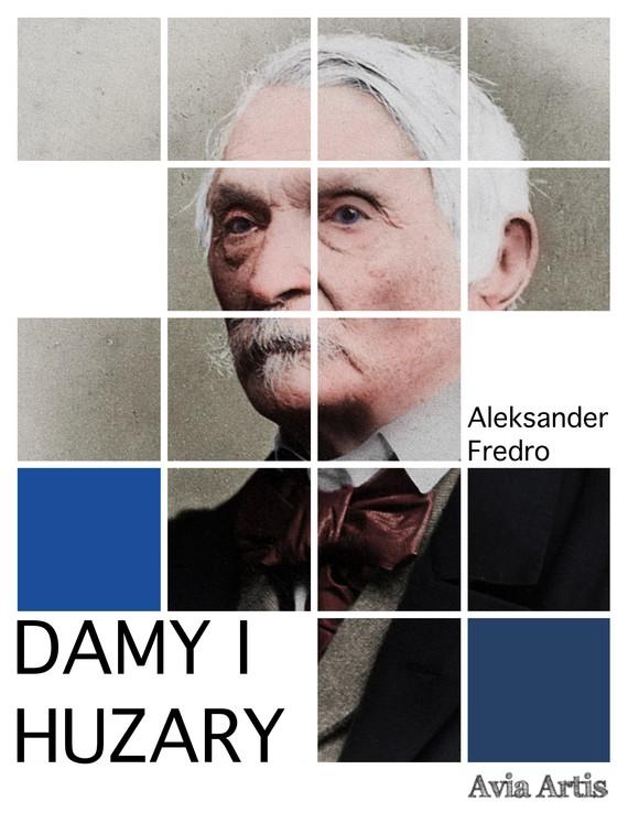 okładka Damy i Huzaryebook | epub, mobi | Aleksander Fredro