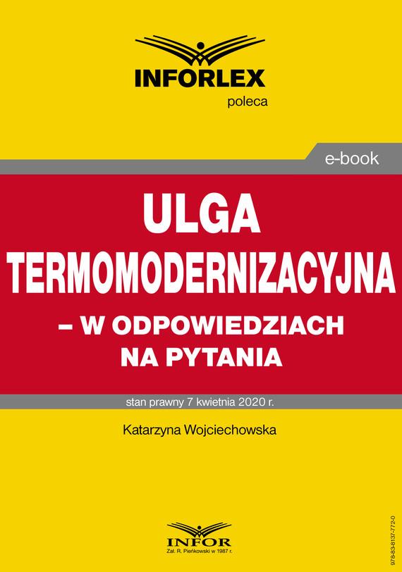 okładka Ulga termomodernizacyjna – w odpowiedziach na pytania, Ebook   Katarzyna Wojciechowska