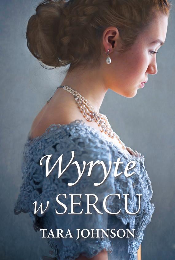 okładka Wyryte w sercuebook | epub, mobi | Tara Johnson