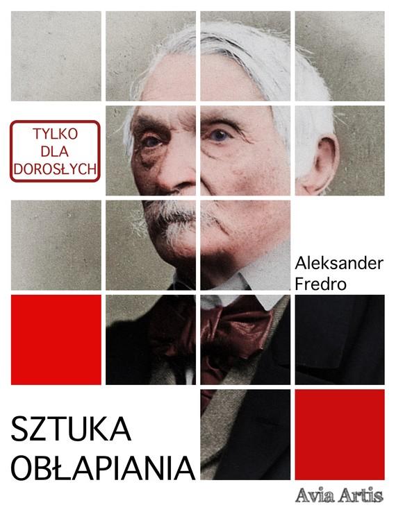 okładka Sztuka obłapianiaebook | epub, mobi | Aleksander Fredro