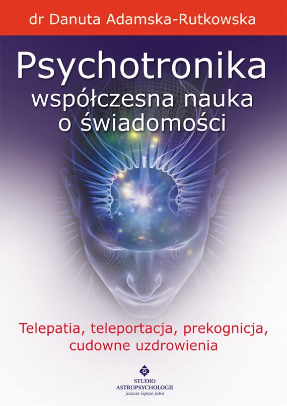 okładka Psychotronika - współczesna nauka o świadomościebook   epub, mobi   dr Danuta Adamska-Rutkowska