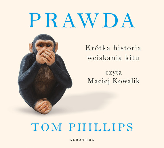 okładka Prawda. Krótka historia wciskania kituaudiobook   MP3   Tom Phillips