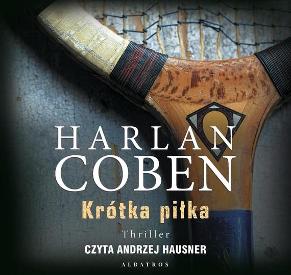 okładka Krótka piłka, Audiobook | Harlan Coben