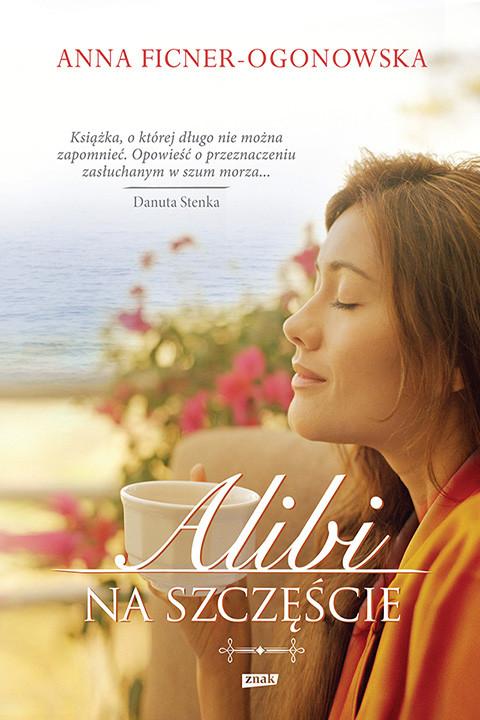okładka Alibi na szczęście, Ebook | Anna Ficner-Ogonowska
