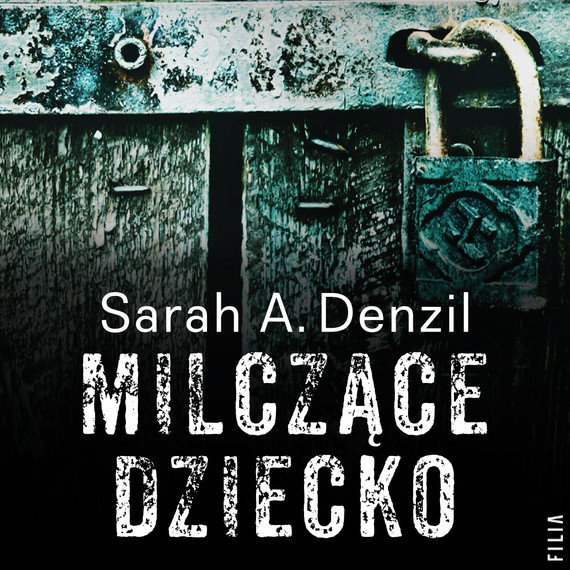 okładka Milczące dziecko, Audiobook | Sarah A. Denzil