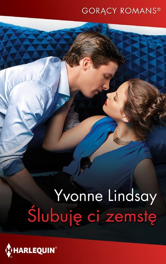 okładka Ślubuję ci zemstę, Ebook | Yvonne Lindsay
