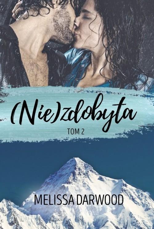 okładka (Nie)zdobyta Tom 2książka |  | Melissa Darwood