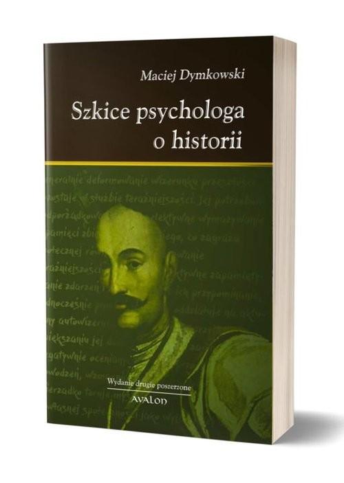 okładka Szkice psychologa o historii, Książka | Maciej Dymkowski