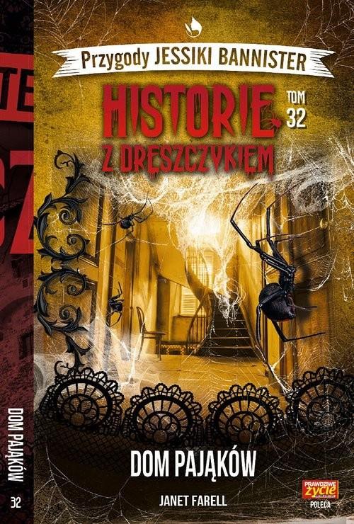 okładka Historie z dreszczykiem J.BannistertTom 32 Dom pająków, Książka | Farell Janet