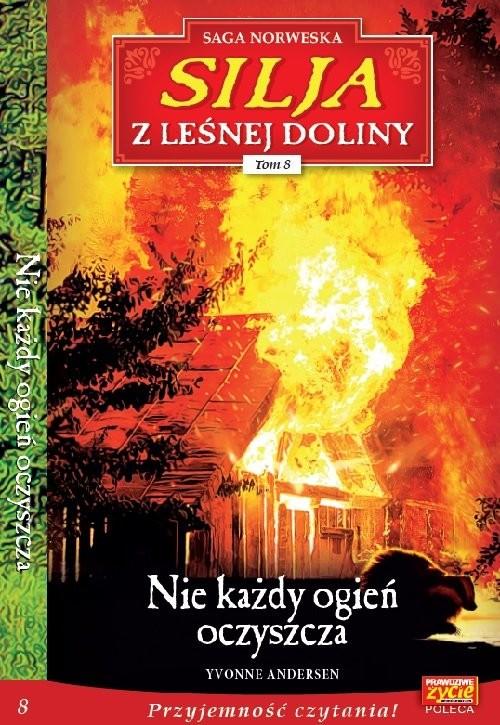 okładka Silja z leśnej doliny Tom 8 Nie każdy ognień oczyszcza, Książka | Yvonne Andersen