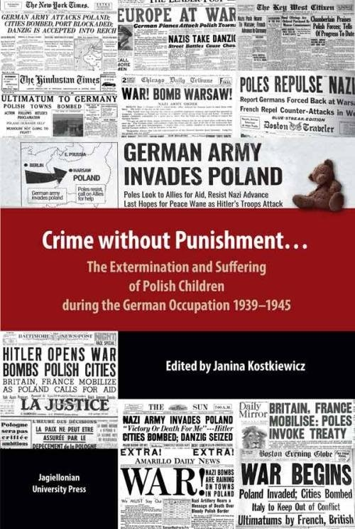 okładka Crime without Punishment… The Extermination and Suffering of Polish Children during the German Occupation 1939-1945, Książka |