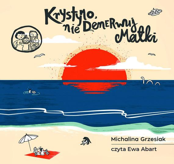 okładka Krystyno nie denerwuj matki, Audiobook | Michalina Grzesiak