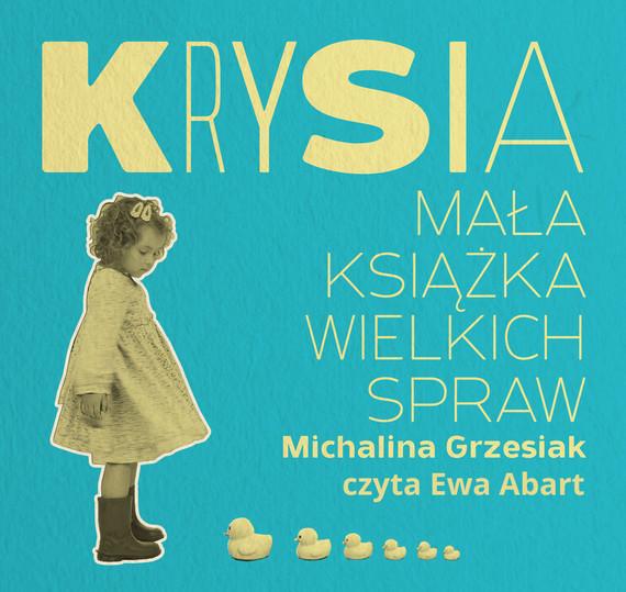 okładka Krysia. Mała książka wielkich spraw., Audiobook | Michalina Grzesiak