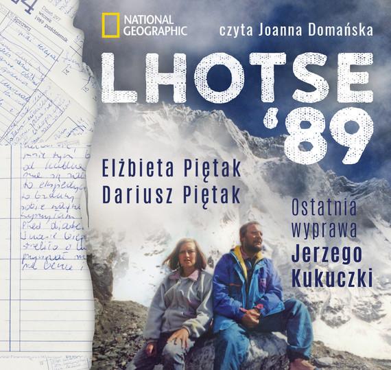 okładka Lhotse'89. Ostatnia wyprawa Jerzego Kukuczki, Audiobook | Elżbieta Piętak, Dariusz Piętak