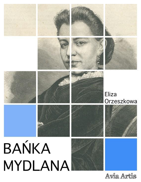 okładka Bańka mydlanaebook | epub, mobi | Eliza Orzeszkowa