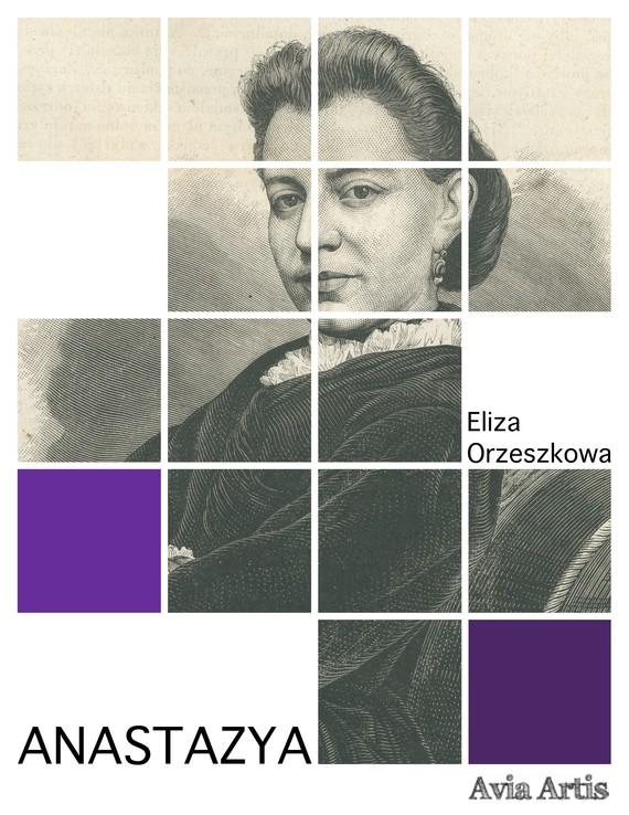 okładka Anastazyaebook | epub, mobi | Eliza Orzeszkowa