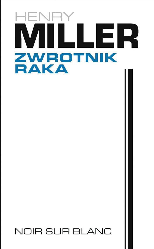 okładka Zwrotnik Raka, Ebook | Henry Miller