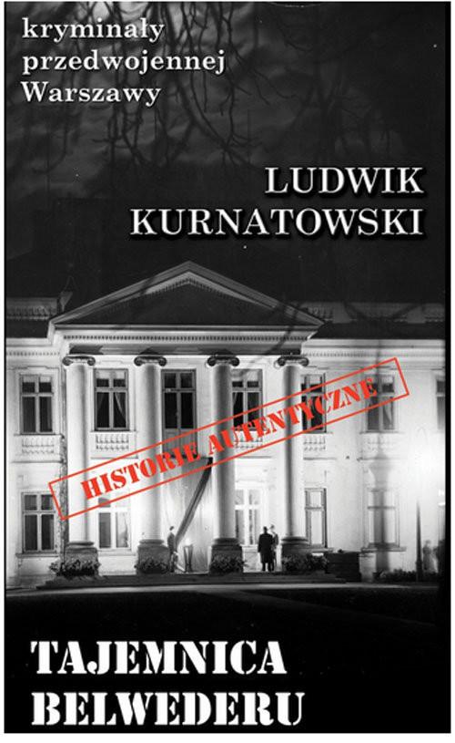 okładka Tajemnica Belwederu, Książka   Kurnatowski Ludwik
