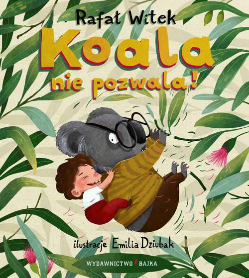 okładka Koala nie pozwala!, Książka | Rafał Witek