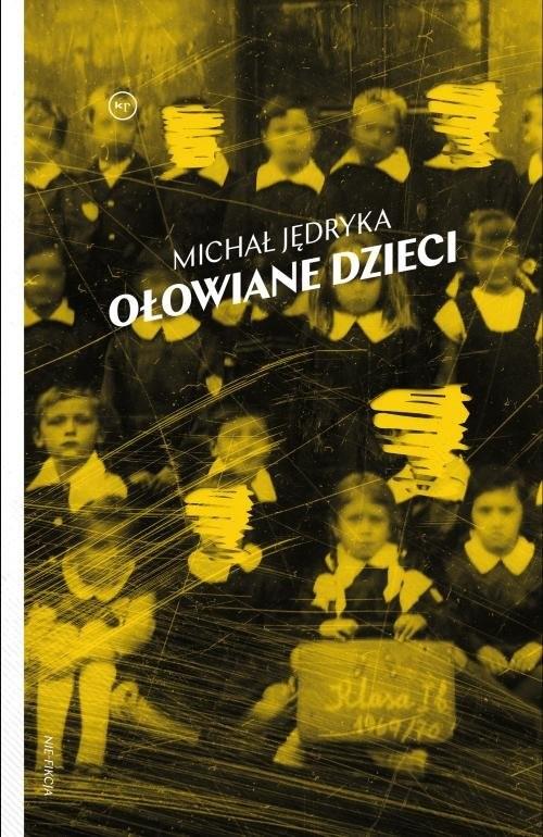 okładka Ołowiane dzieci, Książka | Jędryka Michał