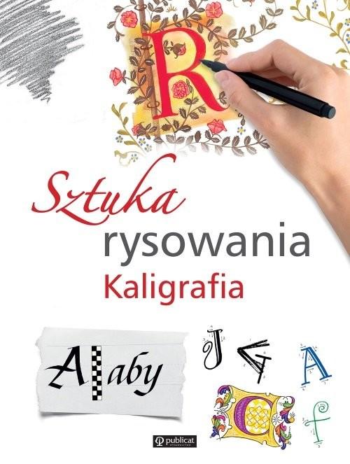 okładka Sztuka rysowania Kaligrafiaksiążka      Opracowanie zbiorowe