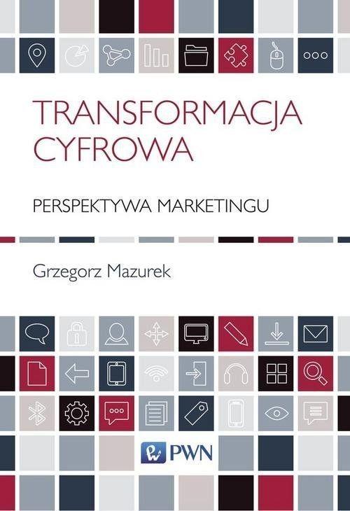okładka Transformacja cyfrowa Perspektywa marketinguksiążka |  | Mazurek Grzegorz