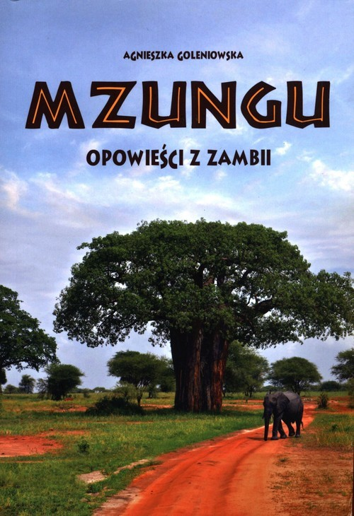 okładka Mzungu Opowieści z Zambii, Książka | Goleniowska Agnieszka