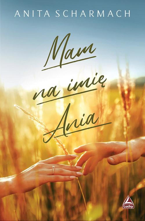 okładka Mam na imię Ania, Książka | Scharmach Anita