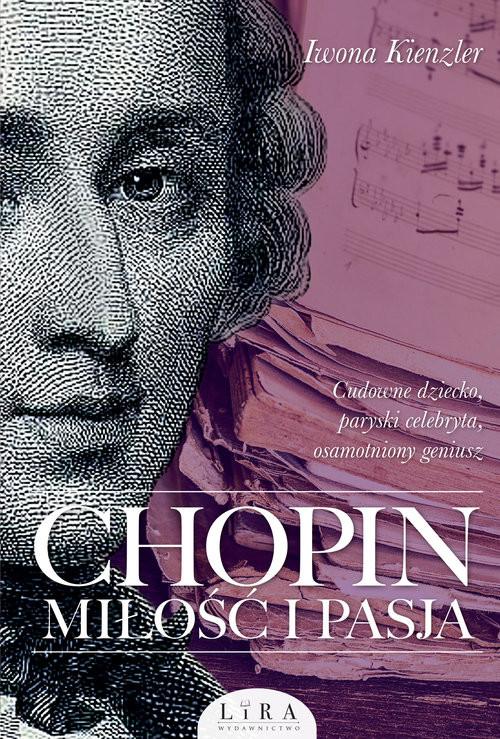 okładka Chopin Miłość i pasja, Książka | Iwona Kienzler