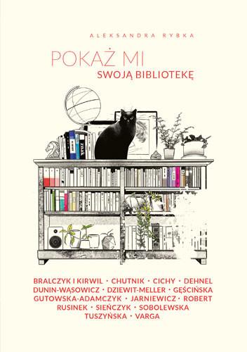 okładka Pokaż mi swoją bibliotekę, Książka | Aleksandra Rybka