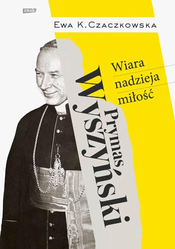 okładka Prymas Wyszyński.  Wiara, nadzieja, miłość., Książka | K. Ewa