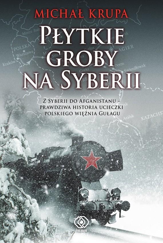 okładka Płytkie groby na Syberii, Ebook | Michał Krupa