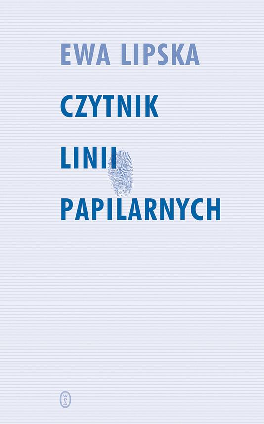 okładka Czytnik linii papilarnych, Ebook | Ewa Lipska
